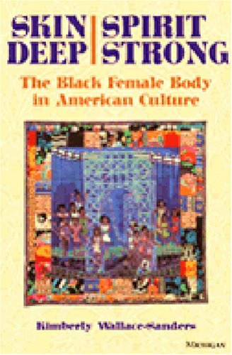 Skin Deep, Spirit Strong The Black Female Body in American Culture  2003 edition cover