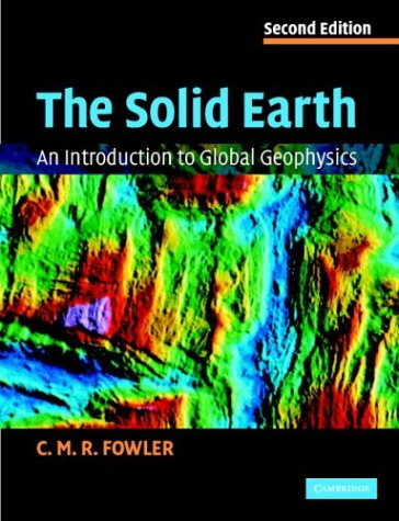 Solid Earth An Introduction to Global Geophysics 2nd 2004 (Revised) edition cover