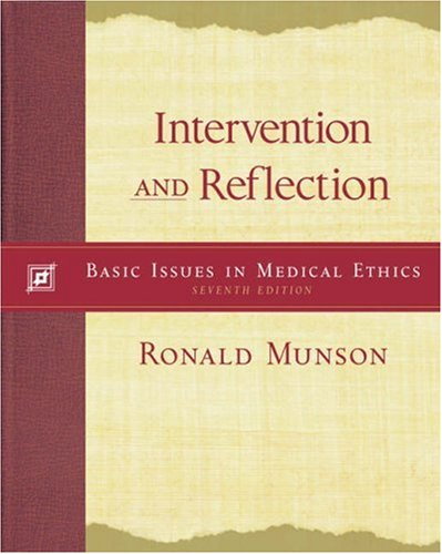 Intervention and Reflection Basic Issues in Medical Ethics 7th 2004 (Revised) 9780534565077 Front Cover