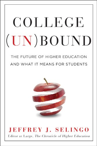 College (Un)Bound The Future of Higher Education and What It Means for Students  2013 edition cover