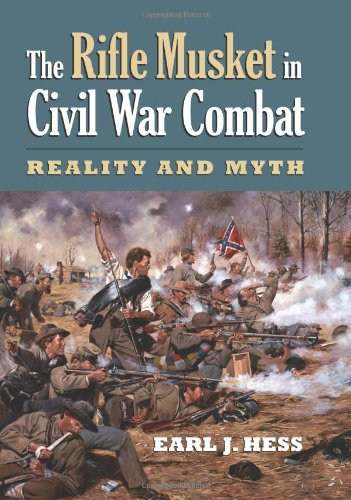 Rifle Musket in Civil War Combat Reality and Myth  2008 edition cover