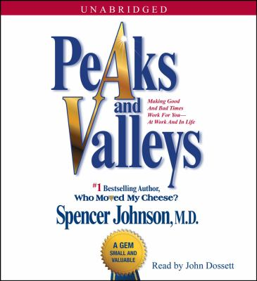 Peaks and Valleys: Getting What You Need in Good Times and Bad Times  2009 edition cover