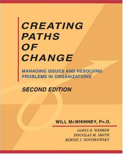 Creating Paths of Change Managing Issues and Resolving Problems in Organizations 2nd 1997 edition cover