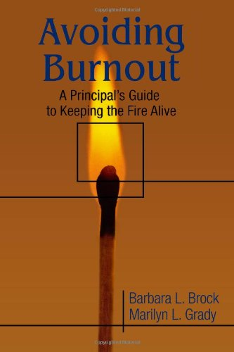 Avoiding Burnout A Principal's Guide to Keeping the Fire Alive  2002 9780761978077 Front Cover