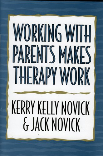 Working with Parents Makes Therapy Work   2005 edition cover