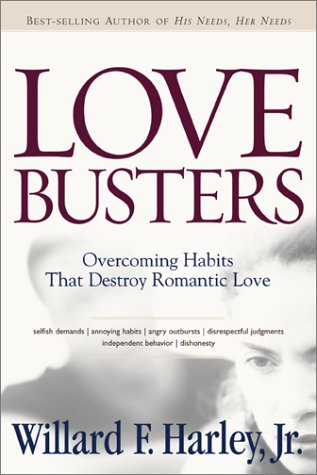 Love Busters Overcoming Habits That Destroy Romantic Love 3rd 2002 (Revised) edition cover