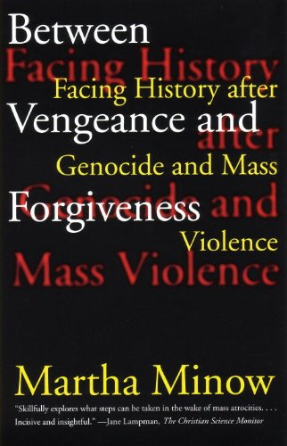 Between Vengeance and Forgiveness Facing History after Genocide and Mass Violence  1999 edition cover