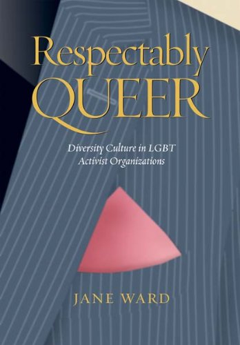 Respectably Queer Diversity Culture in LGBT Activist Organizations  2008 edition cover