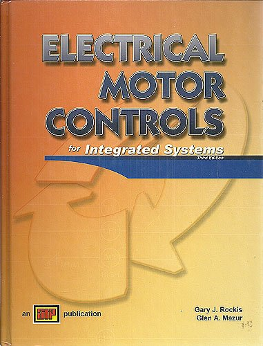 Electrical Motor Controls for Integrated Systems : Text 3rd 2005 edition cover