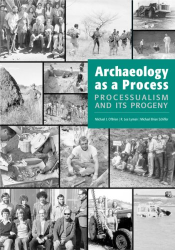 Archaeology as a Process Processualism and Its Progeny N/A edition cover
