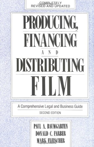 Producing, Financing and Distributing Film A Comprehensive Legal and Business Guide 2nd (Revised) edition cover