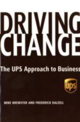 Driving Change The UPS Approach to Business  2007 9781401309077 Front Cover