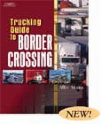 Trucking Guide to Border Crossing   2004 9781401820077 Front Cover