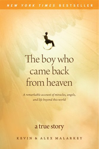 Boy Who Came Back from Heaven A Remarkable Account of Miracles, Angels, and Life Beyond This World Unabridged  edition cover