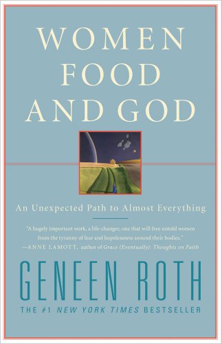 Women, Food, and God An Unexpected Path to Almost Everything  2010 edition cover