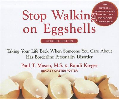 Stop Walking on Eggshells: Taking Your Life Back When Someone You Care About Has Borderline Personality Disorder  2011 edition cover