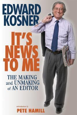 It's News to Me The Making and Unmaking of an Editor N/A 9781560259077 Front Cover