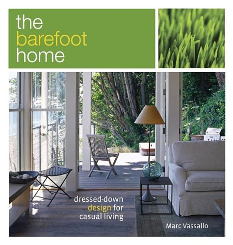 Barefoot Home Dressed-Down Design for Casual Living  2006 9781561588077 Front Cover