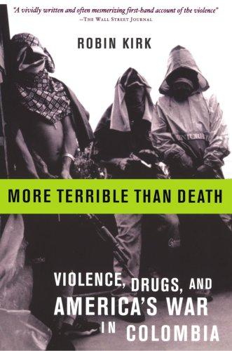 More Terrible Than Death Violence, Drugs, and America's War in Colombia  2004 edition cover