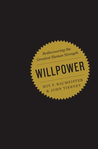 Willpower Rediscovering the Greatest Human Strength  2011 9781594203077 Front Cover