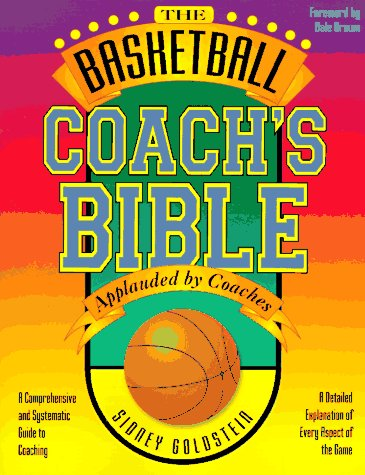 Basketball Coach's Bible A Comprehensive and Systematic Guide to Coaching 2nd 1994 (Reprint) edition cover