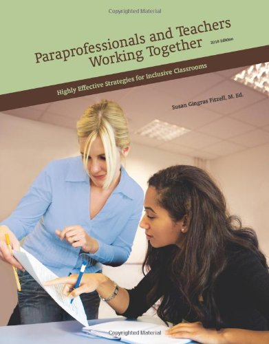 Paraprofessionals and Teachers Working Together Highly Effective Strategies for Inclusive Classrooms N/A edition cover
