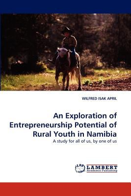 Exploration of Entrepreneurship Potential of Rural Youth in Namibi  N/A 9783838365077 Front Cover