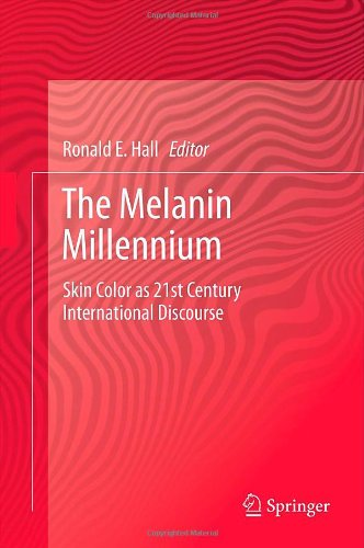 Melanin Millennium Skin Color As 21st Century International Discourse  2013 edition cover