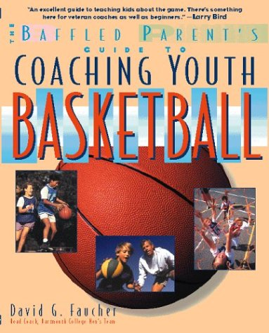 Baffled Parent's Guide to Coaching Youth Basketball   2000 9780071346078 Front Cover