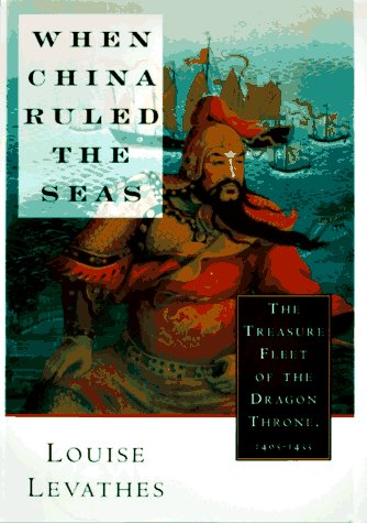 When China Ruled the Seas The Treasure Fleet of the Dragon Throne, 1405-1433  1997 edition cover