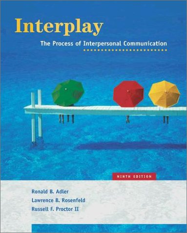 Interplay The Process of Interpersonal Communication 9th 2003 (Revised) 9780195167078 Front Cover