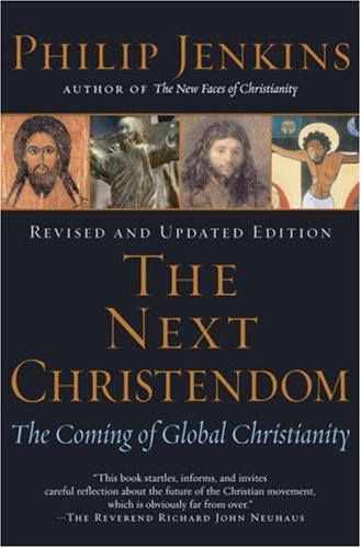 Next Christendom The Coming of Global Christianity 2nd 2007 (Revised) edition cover