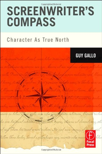Screenwriter's Compass Character As True North  2012 edition cover