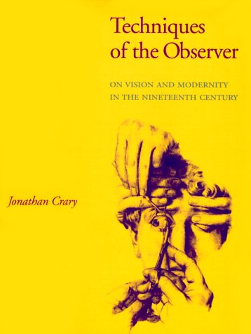 Techniques of the Observer On Vision and Modernity in the Nineteenth Century  1992 (Reprint) edition cover