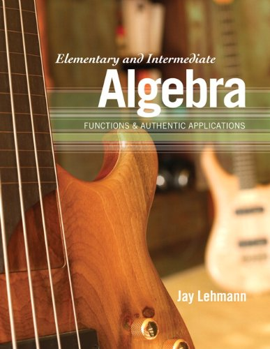 Elementary and Intermediate Algebra Functions and Authentic Applications  2011 edition cover