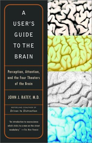 User's Guide to the Brain Perception, Attention, and the Four Theaters of the Brain  2001 edition cover
