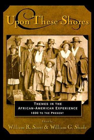 Upon These Shores Themes in the African-American Experience, 1600 to the Present  2000 edition cover