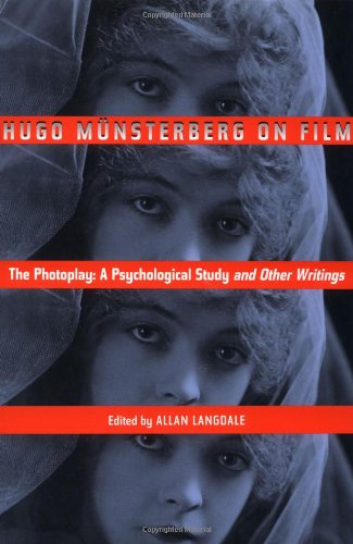 Hugo Munsterberg on Film The Photoplay - A Psychological Study and Other Writings  2002 edition cover