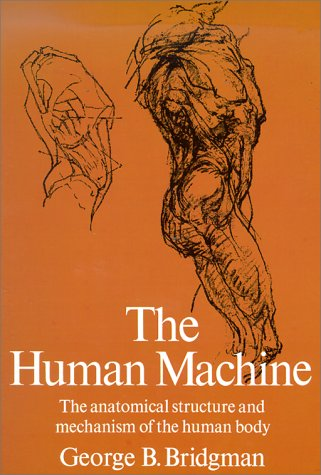 Human Machine The Anatomical Structure and Mechanism of the Human Body  1972 (Reprint) edition cover