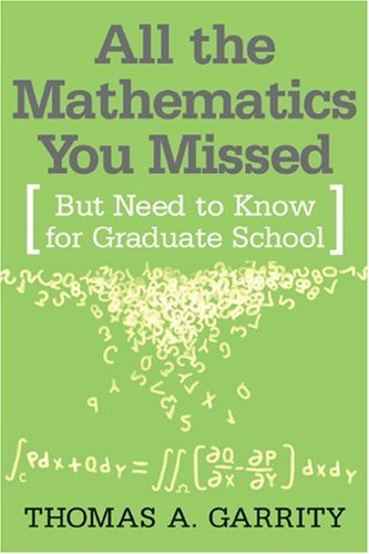 All the Mathematics You Missed But Need to Know for Graduate School  2002 9780521797078 Front Cover