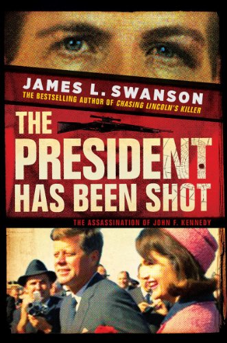 President Has Been Shot! The Assassination of John F. Kennedy  2013 edition cover