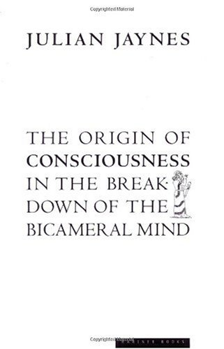 Origin of Consciousness in the Breakdown of the Bicameral Mind   2000 edition cover