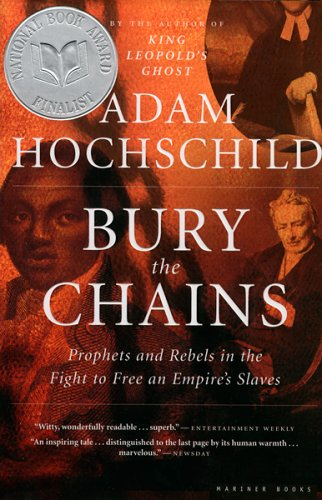 Bury the Chains Prophets and Rebels in the Fight to Free an Empire's Slaves  2005 edition cover