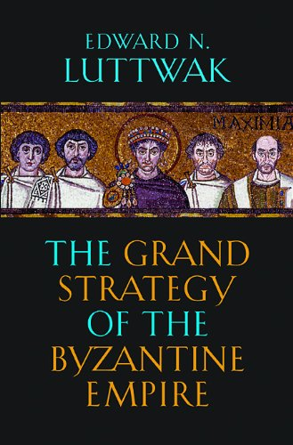 Grand Strategy of the Byzantine Empire   2009 edition cover