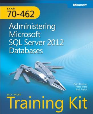 Administering Microsoft SQL Server 2012 Databases Exam 70-462  2013 edition cover