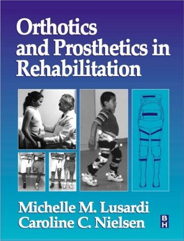 Orthotics and Prosthetics in Rehabilitation   2000 edition cover