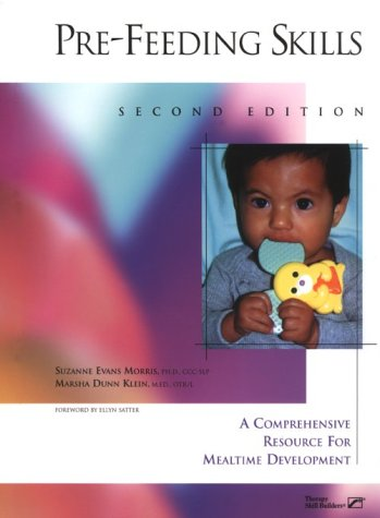 Pre-Feeding Skills : A Comprehensive Resource for Mealtime Development 2nd 2000 edition cover