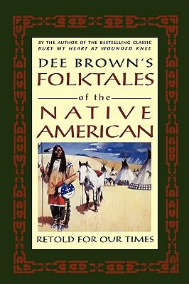 Dee Brown's Folktales of the Native American Retold for Our Times Revised edition cover