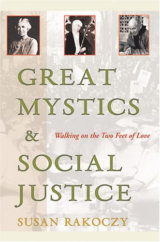 Great Mystics and Social Justice Walking on the Two Feet of Love  2005 9780809143078 Front Cover