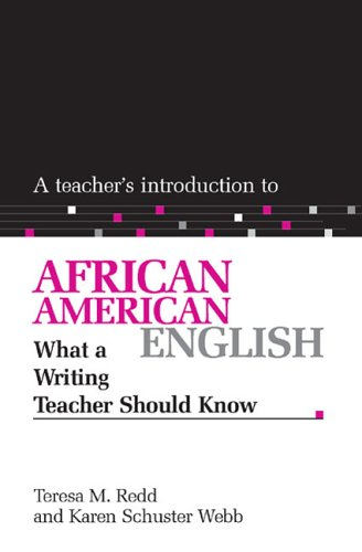 Teacher's Introduction to African American English : What a Writing Teacher Should Know 1st 2005 edition cover